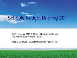 Schools Budget Briefing 2011