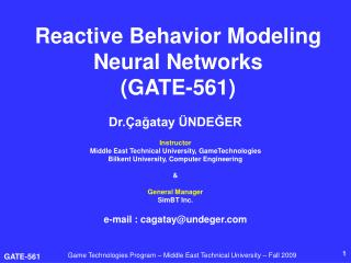 Reactive Behavior Modeling Neural Networks (GATE-561)
