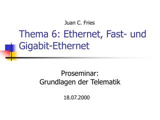 Thema 6: Ethernet, Fast- und Gigabit-Ethernet