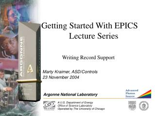 Getting Started With EPICS 				Lecture Series Writing Record Support
