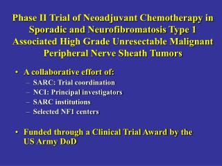 A collaborative effort of: SARC: Trial coordination NCI: Principal investigators