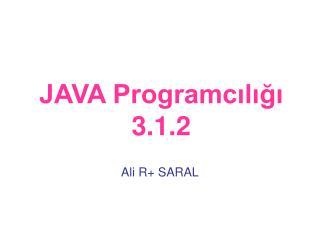 JAVA Programcılığı 3.1.2