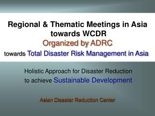 Regional & Thematic Meetings in Asia  towards WCDR