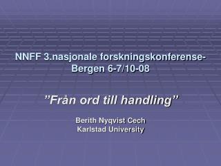 NNFF 3.nasjonale forskningskonferense- Bergen 6-7/10-08