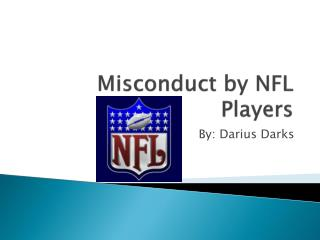 Misconduct by NFL Players