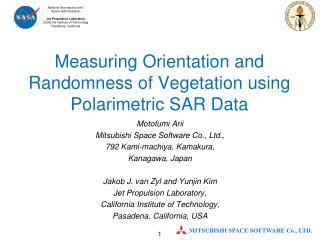 Measuring Orientation and Randomness of Vegetation using Polarimetric SAR Data