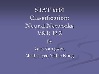 STAT 6601 Classification: Neural Networks V&R 12.2