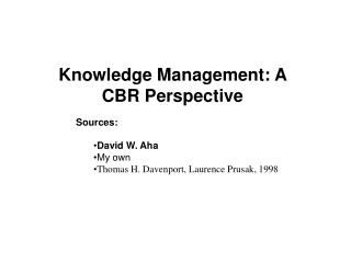 Knowledge Management: A CBR Perspective