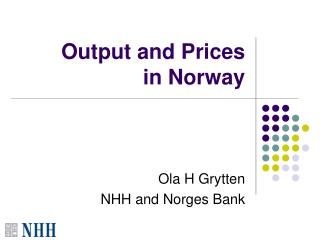 Output and Prices  in Norway