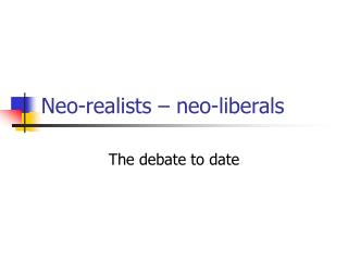 Neo-realists – neo-liberals