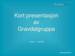 Kort presentasjon av  Gravdalgruppa