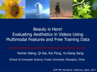 Beauty is Here! Evaluating Aesthetics in Videos Using Multimodal Features and Free Training Data