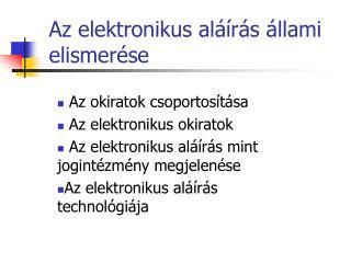 Az elektronikus al��r�s �llami elismer�se