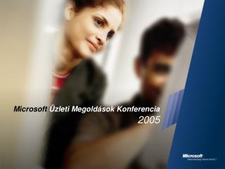 Microsoft  Üzleti Megoldások Konferencia 2005