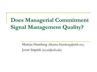 Does Managerial Commitment Signal Management Quality?