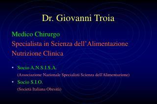 Dr. Giovanni Troia