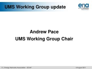 UMS Working Group  update