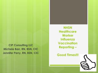 NHSN  Healthcare Worker  Influenza Vaccination  Reporting – Good Times!!!