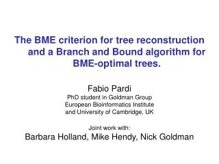 The BME criterion for tree reconstruction and a Branch and Bound algorithm for BME-optimal trees.