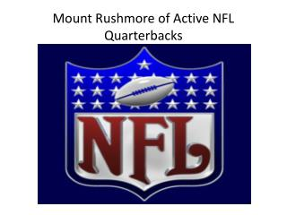 Mount Rushmore  of Active NFL Quarterbacks