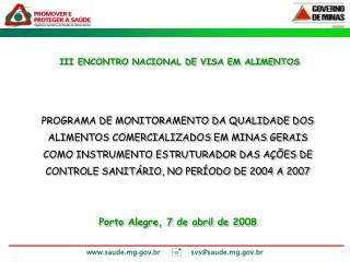 PROGRAMA DE MONITORAMENTO DA QUALIDADE DOS ALIMENTOS COMERCIALIZADOS EM MINAS GERAIS COMO INSTRUMENTO ESTRUTURADOR DAS A