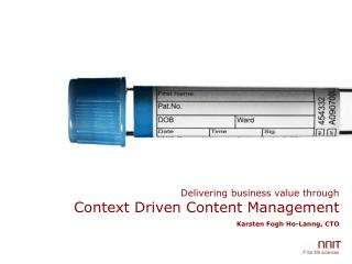 Delivering business value through Context Driven Content Management