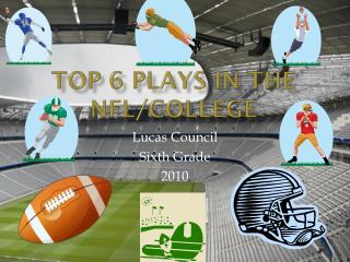 Top 6 plays in the NFL/College