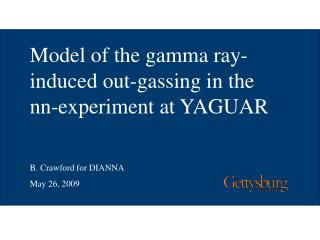 Model of the gamma ray-induced out-gassing in the nn-experiment at YAGUAR B. Crawford for DIANNA