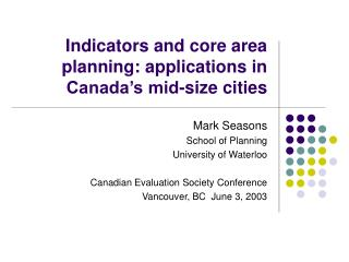Indicators and core area planning: applications in Canada's mid-size cities