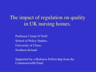 The impact of regulation on quality in UK nursing homes.