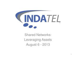 Shared Networks:  Leveraging Assets August 6 - 2013