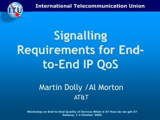 Signalling Requirements for End-to-End IP QoS