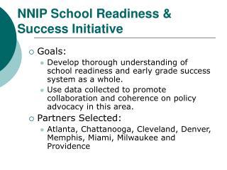 NNIP School Readiness &  Success Initiative