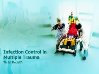 Infection Control in Multiple Trauma