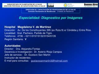 Hospital   Magdalena V. de Mart nez  Direcci n:   Av. De los Constituyentes 395 ex Ruta 9 e