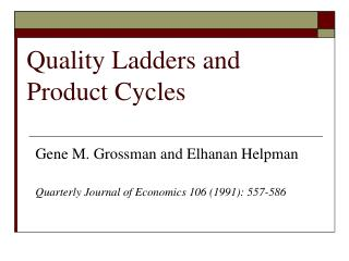 Quality Ladders and Product Cycles