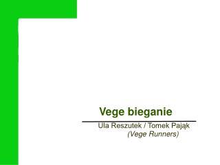 Ula Reszutek / Tomek Paj?k  (Vege Runners)