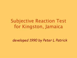 Subjective Reaction Test  for Kingston, Jamaica