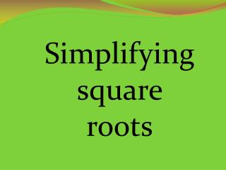 Simplifying  square  roots
