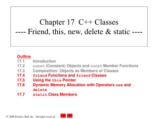 Chapter 17  C++ Classes ----  Friend, this, new, delete & static  ----