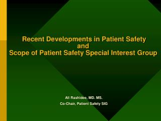 Recent Developments in Patient Safety  and  Scope of Patient Safety Special Interest Group