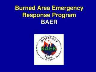 Burned Area Emergency Response Program BAER