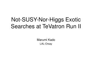 Not-SUSY-Nor-Higgs Exotic Searches at TeVatron Run II