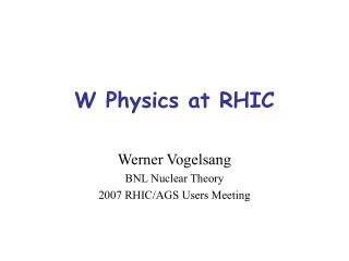 W Physics at RHIC