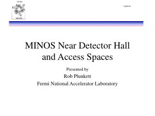MINOS Near Detector Hall and Access Spaces