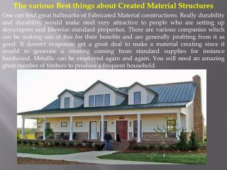 The various Best things about Created Material Structures