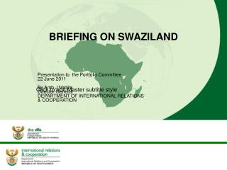 BRIEFING ON SWAZILAND