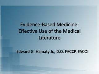 Evidence-Based Medicine: Effective Use of the Medical Literature