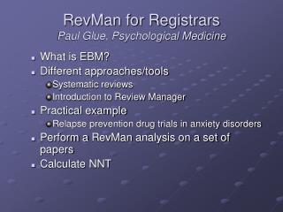 RevMan  for Registrars Paul Glue, Psychological Medicine