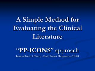 A Simple Method for Evaluating the Clinical Literature